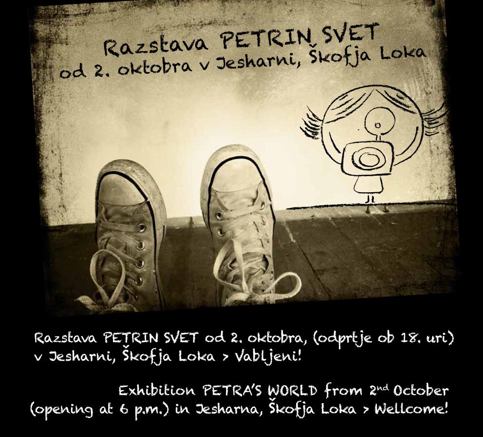 Photo Exhibition Petra's World in Jesharna, Skofja Loka